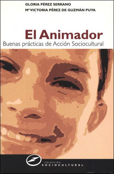 EL ANIMADOR, BUENAS PRÁCTICAS DE ACCIÓN SOCIOCULTURAL
