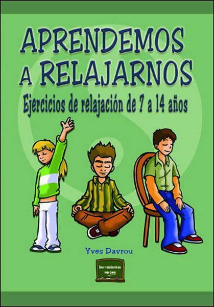 APRENDEMOS A RELAJARNOS. EJERCICIOS DE RELAJACIÓN DE 7 A 14 AÑOS