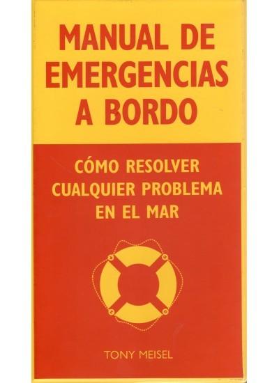 MANUAL DE EMERGENCIAS A BORDO. CÓMO RESOLVER CUALQUIER PROBLEMA EN EL