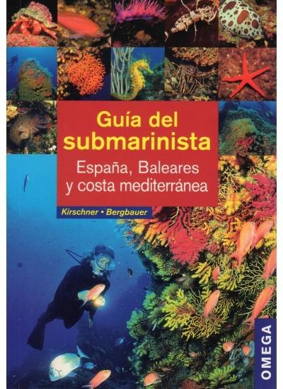 GUÍA DEL SUBMARINISTA. ESPAÑA, BALEARES Y COSTA MEDITERRÁNEA