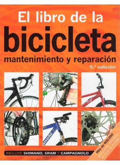 EL LIBRO DE LA BICICLETA. MANTENIMIENTO Y REPARACION 5ª EDICION