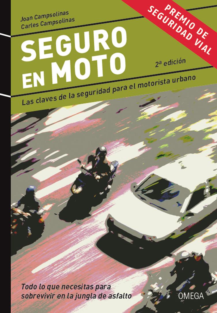 SEGURO EN MOTO: LAS CLAVES DE LA SEGURIDAD PARA EL MOTORISTA URBANO