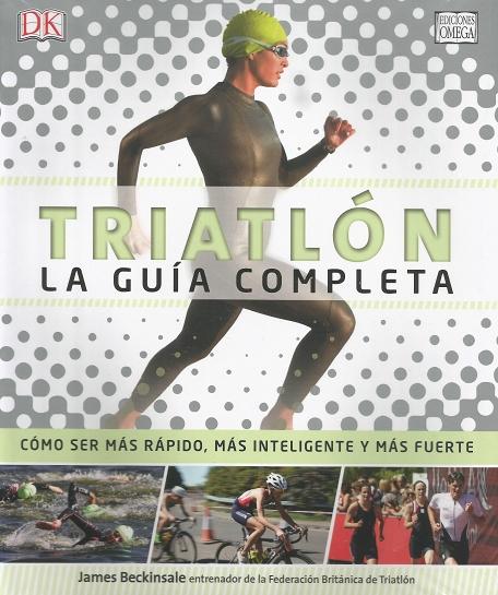 TRIATLÓN. LA GUIA COMPLETA