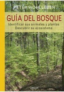 GUIA DEL BOSQUE. IDENTIFICAR LOS ANIMALES Y PLANTAS. DESCUBRIR SU ECOSISTEMA.