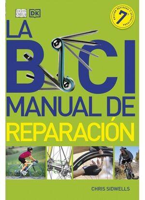 LA BICI. MANUAL DE REPARACIÓN 7ª EDICIÓN