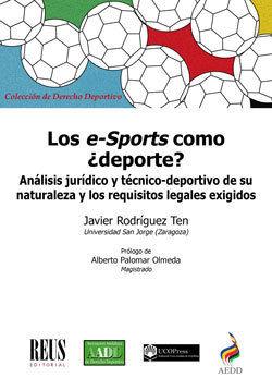 LOS E-SPORTS COMO ¿DEPORTE?. ANÁLISIS JURÍDICO Y TÉCNICO-DEPORTIVO DE SU NATURALEZA Y LOS REQUISITOS LEGALES EXIGIDOS