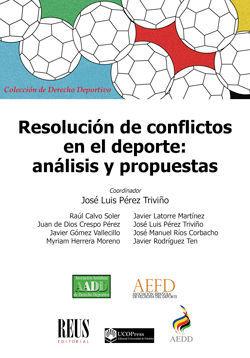 RESOLUCIÓN DE CONFLICTOS EN EL DEPORTE. ANÁLISIS Y PROPUESTAS