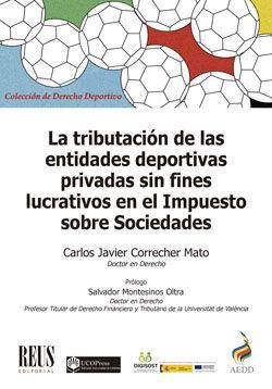 LA TRIBUTACIÓN DE LAS ENTIDADES DEPORTIVAS PRIVADAS SIN FINES LUCRATIVOS EN EL IMPUESTO SOBRE SOCIEDADES