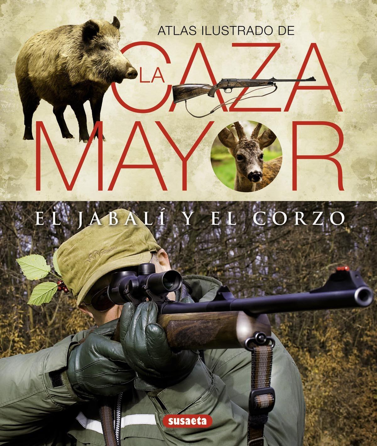 ATLAS ILUSTRADO DE LA CAZA MAYOR DEL JABALÍ Y DEL CORZO