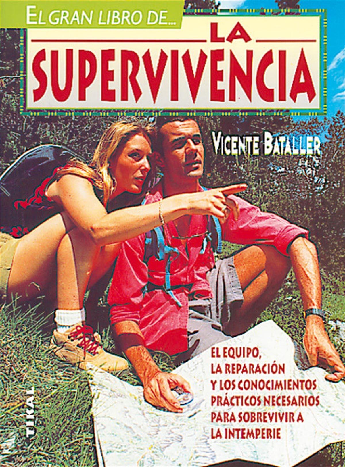 EL GRAN LIBRO DE LA SUPERVIVENCIA EL EQUIPO, LA REPARACION...