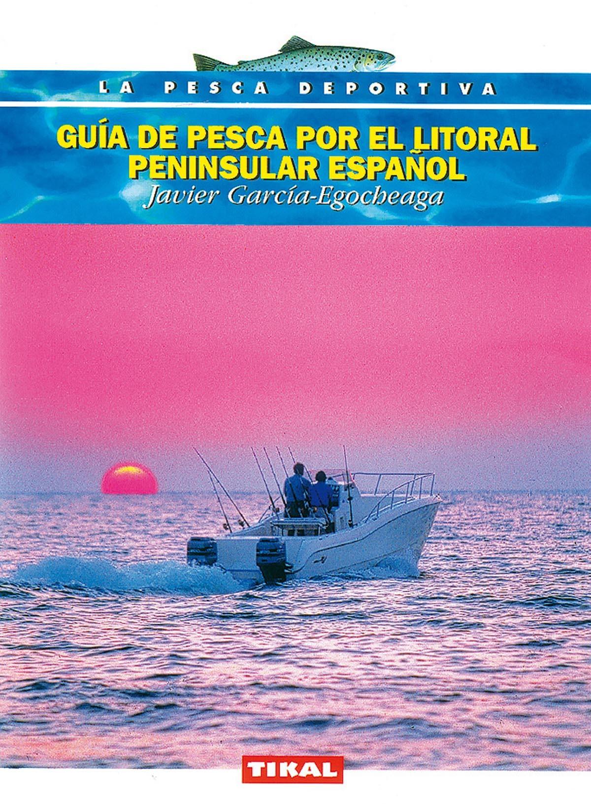GUIA DE PESCA POR EL LITORAL PENINSULAR ESPAÑOL