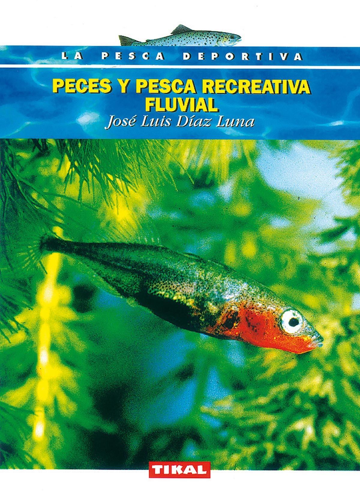 PECES Y PESCA RECREATIVA FLUVIAL