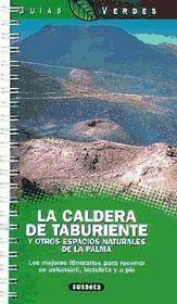 LA CALDERA DE TABURIENTE Y OTROS ESPACIOS NATURALES DE LA PALMA