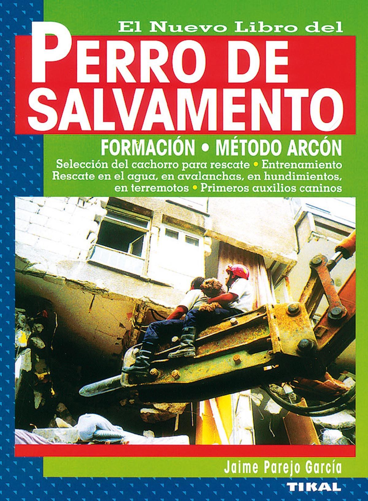 PERRO DE SALVAMENTO. FORMACION, METODO