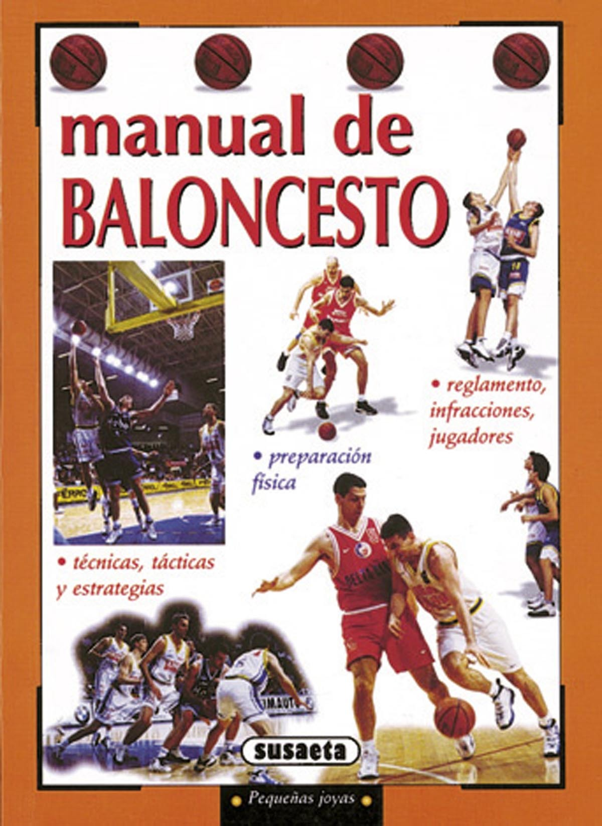 MANUAL DE BALONCESTO. REGLAMENTO, PREPARACION FISICA, TECNICAS, TACTIC