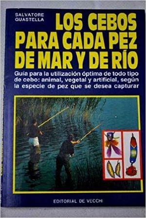 LOS CEBOS PARA CADA PEZ DE MAR Y DE RIO