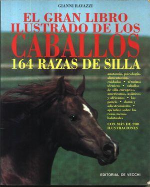 EL GRAN LIBRO ILUSTRADO DE LOS CABALLOS. 164 RAZAS DE SILLA