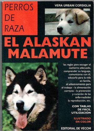 EL ALASKAN MALAMUTE. PERROS DE RAZA