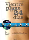 VIENTRE PLANO EN 24 DÍAS. + CD