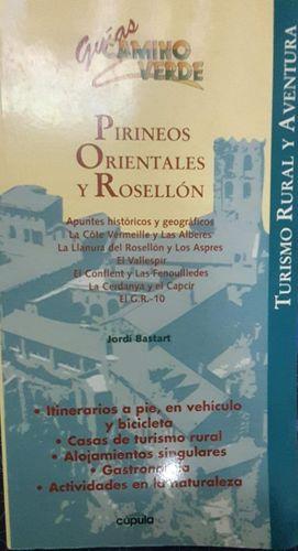 PIRINEOS ORIENTALES Y ROSELLON, ITINERARIOS A PIE, COCHE O BICICLETA