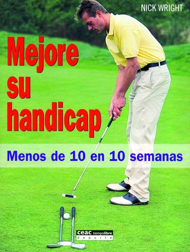 MEJORE SU HANDICAP: MENOS DE 10 EN 10 SEMANAS