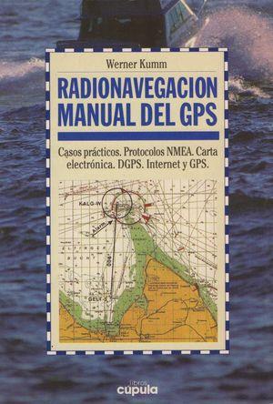 RADIONAVEGACION MANUAL DE GPS. CASOS PRACTICOS, PROTOCOLOS NMEA...