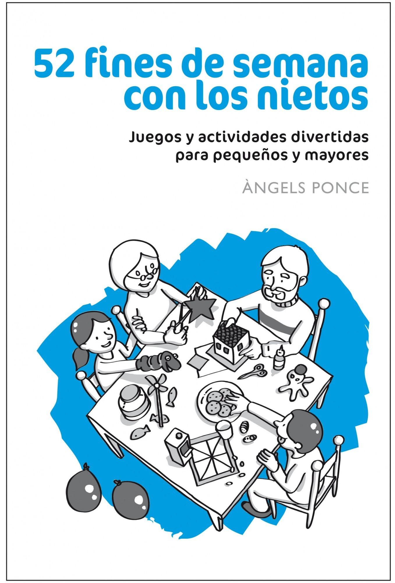 52 FINES DE SEMANA CON LOS NIETOS: JUEGOS Y ACTIVIDADES DEPORTIVAS PARA PEQUEÑOS Y MAYORES