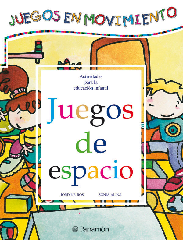JUEGOS DE ESPACIO. ACTIVIDADES PARA LA EDUCACIÓN INFANTIL