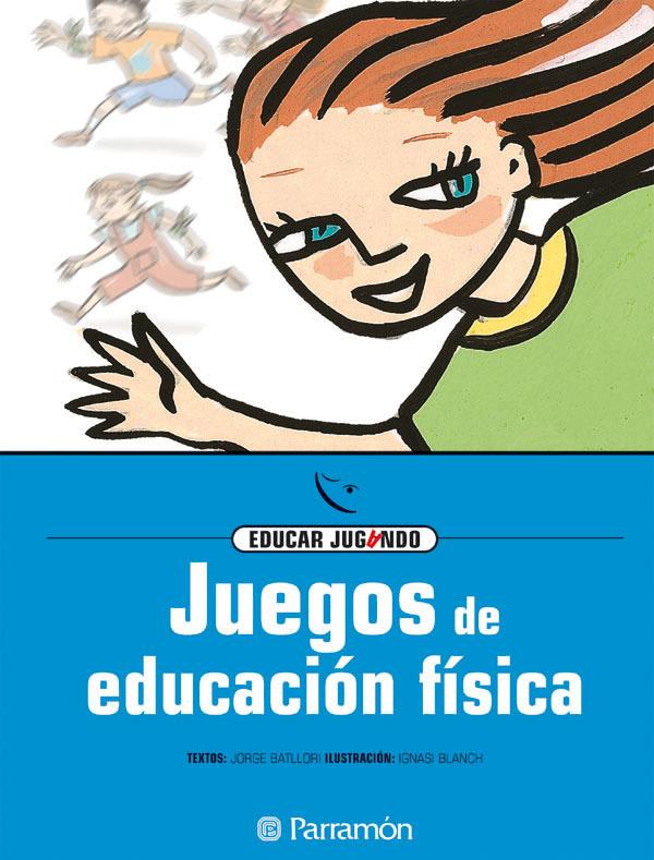 JUEGOS DE EDUCACIÓN FÍSICA. EDUCAR JUGANDO