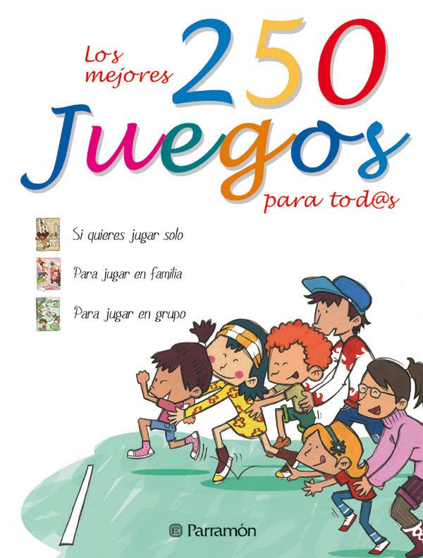 LOS MEJORES 250 JUEGOS PARA TODOS. SI QUIERES JUGAR SOLO, FAMILIA, GRU