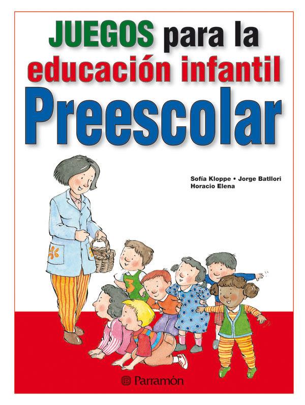 JUEGOS PARA LA EDUCACIÓN INFANTIL PREESCOLAR
