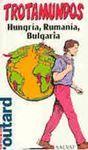 HUNGRIA, RUMANIA, BULGARIA. TROTAMUNDOS