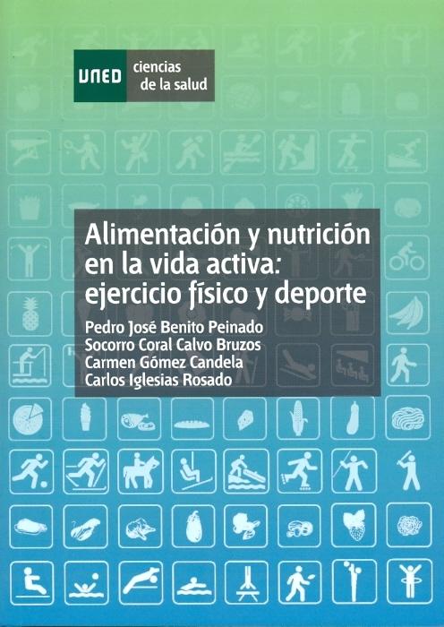 ALIMENTACIÓN Y NUTRICIÓN EN LA VIDA ACTIVA : EJERCICIO FÍSICO Y DEPORTE