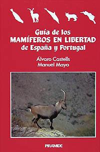 GUIA DE LOS MAMIFEROS EN LIBERTAD DE ESPAÑA Y PORTUGAL