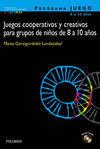 PROGRAMA JUEGO: JUEGOS COOPERATIVOS Y CREATIVOS PARA GRUPOS DE NIÑOS DE 8 A 10 AÑOS