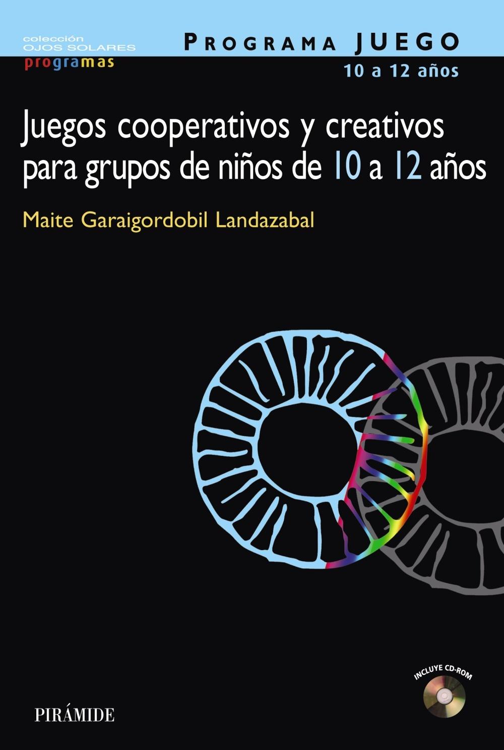 PROGRAMA JUEGO 10 A 12 AÑOS. JUEGOS COOPERATIVOS Y CREATIVOS PARA GRUP