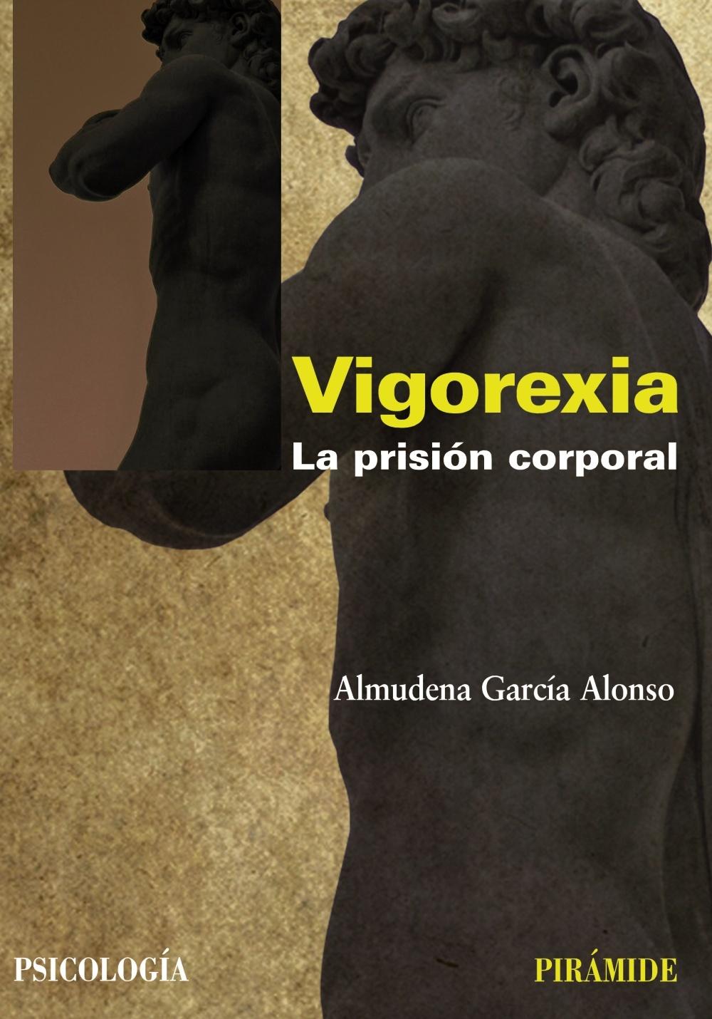 VIGOREXIA: LA PRISIÓN CORPORAL