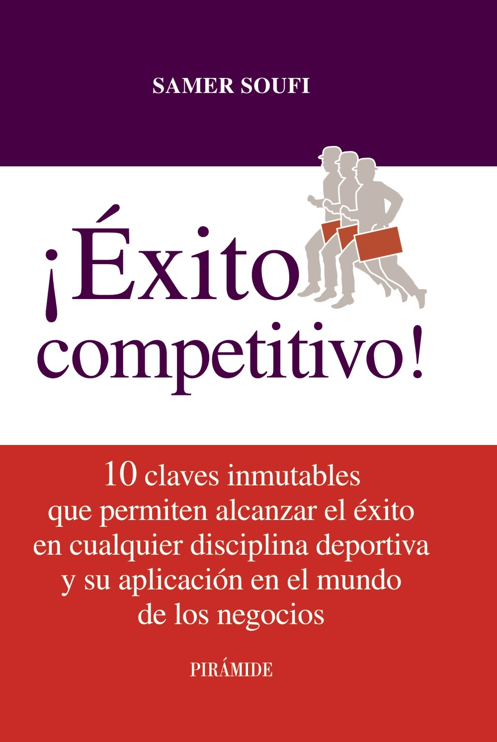 ¡ÉXITO COMPETITIVO! 10 CLAVES INMUTABLES QUE PERMITEN ALCANZAR EL ÉXITO EN CUALQUIER DISCIPLINA