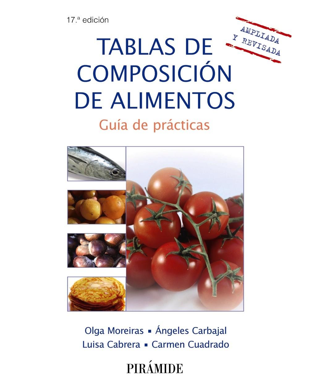 TABLAS DE COMPOSICIÓN DE ALIMENTOS. GUÍA DE PRÁCTICAS. 17ª EDICIÓN