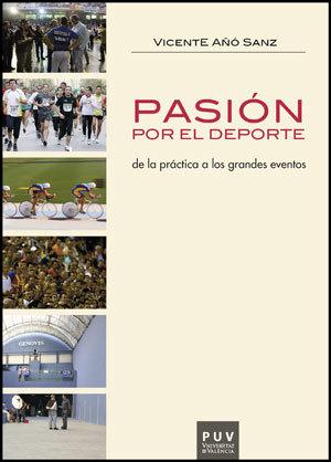 PASION POR EL DEPORTE. DE LA PRÁCTICA A LOS GRANDES EVENTOS