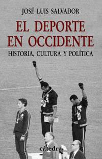 EL DEPORTE EN OCCIDENTE HISTORIA, CULTURA Y POLÍTICA