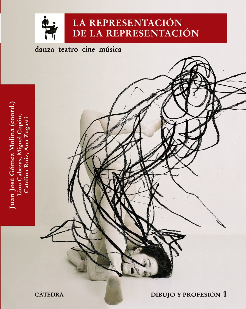 LA REPRESENTACIÓN DE LA REPRESENTACIÓN : DANZA, TEATRO, CINE, MÚSICA, DIBUJO Y PROFESIÓN 1