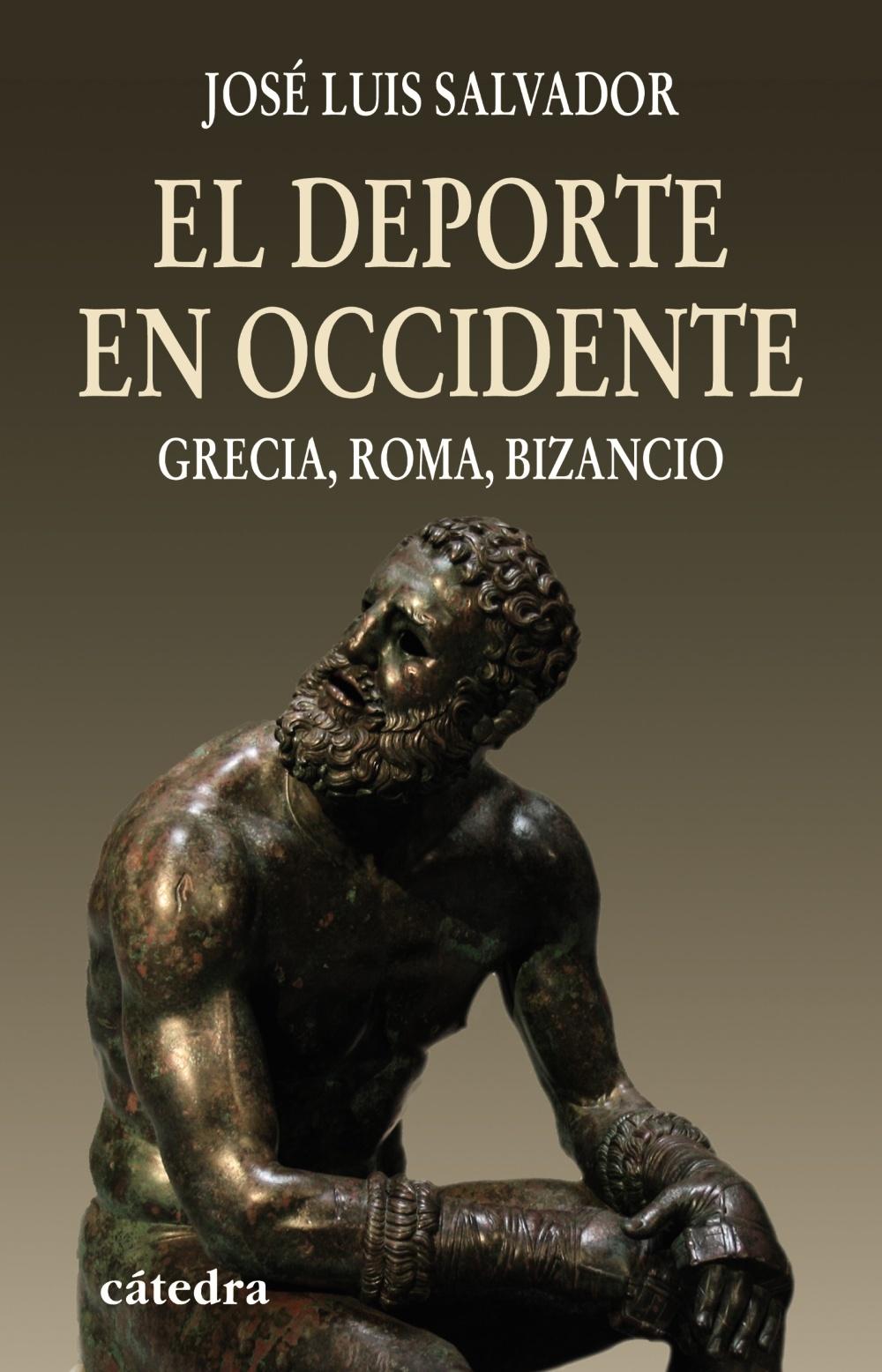 EL DEPORTE EN OCCIDENTE: GRECIA, ROMA, BIZANCIO