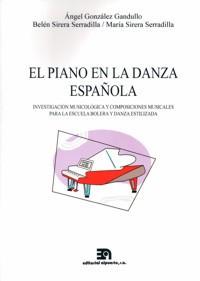 EL PIANO EN LA DANZA ESPAÑOLA: INVESTIGACIÓN MUSICOLÓGICA Y COMPOSICIONES MUSICALES PARA LA ESCUELA