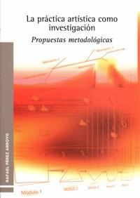 LA PRÁCTICA ARTÍSTICA COMO INVESTIGACIÓN: PROPUESTAS METODOLÓGICAS