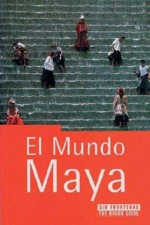 EL MUNDO MAYA SIN FRONTERAS