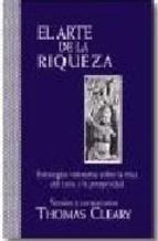 EL ARTE DE LA RIQUEZA. ESTRATEGIAS MILENARIAS SOBRE LA ETICA DEL EXITO