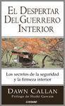 EL DESPERTAR DEL GUERRERO INTERIOR. LOS SECRETOS DE LA SEGURIDAD...