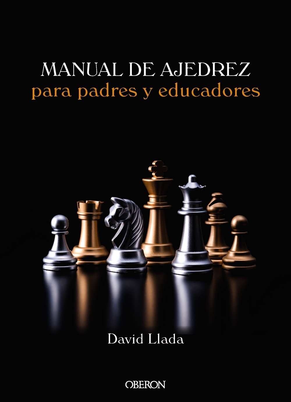 MANUAL DE AJEDREZ PARA PADRES Y EDUCADORES