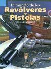 EL MUNDO DE LOS REVÓLVERES Y PISTOLAS